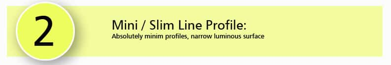 Mini Slim Line Profile